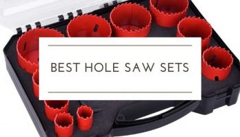 11 Best Hole Saw Sets In 2021