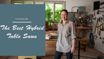 Top 11 Best Hybrid Table Saws In 2020