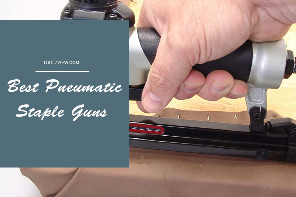 Best Pneumatic Staple Guns