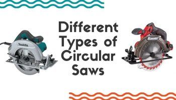 11 Different Types of Circular Saws