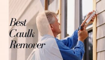 11 Best Caulk Remover Reviews 2021