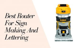 11 Best Routers For Sign Making And Lettering 2021