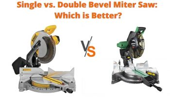 Single vs. Double Bevel Miter Saw: Which is Better for You?