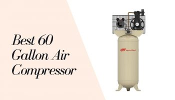 11 Best 60 Gallon Air Compressors 2021