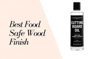 11 Best Food Safe Wood Finish 2021