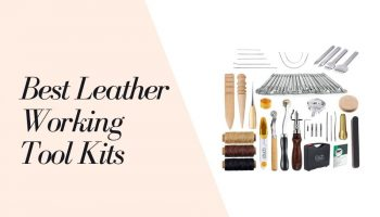 11 Best Leather Working Tool Kits 2021